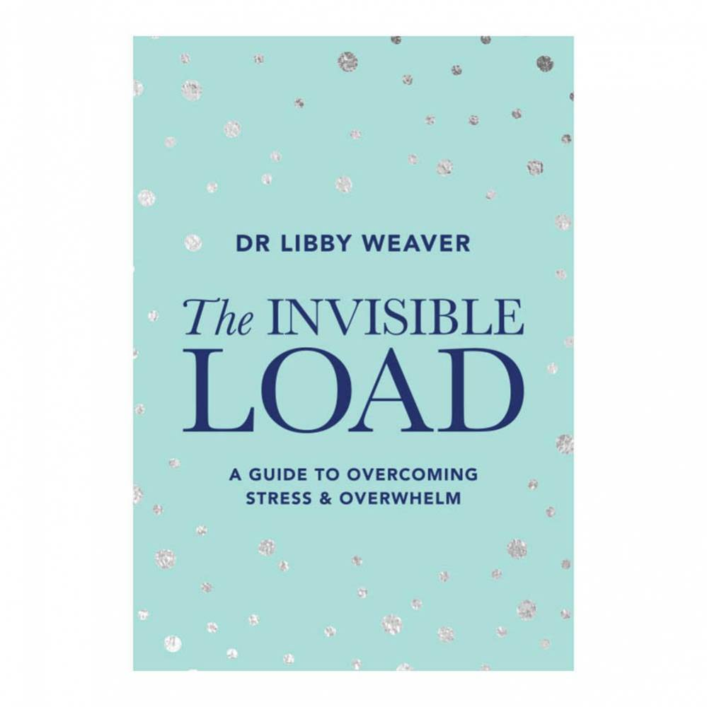 BOOK The Invisible Load - Dr Libby Weaver