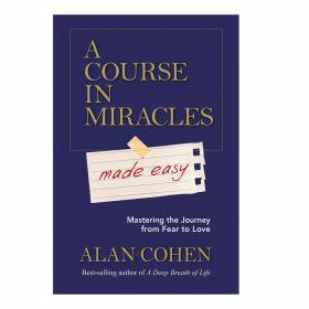 BOOK A Course In Miracles Made Easy - Alan Cohen