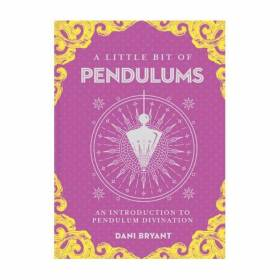 BOOK A Little Bit Of Pendulums - Dani Bryant
