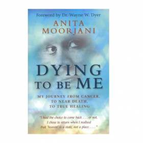 BOOK Dying To Be Me - Anita Moorjani